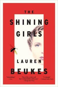 Amazon.com: The Shining Girls: A Novel (9780316245210): Lauren Beukes: Books