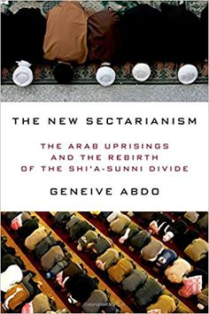 Book Review: The New Sectarianism: The Arab Uprisings and the Rebirth of the Shi'a-Sunni Divide by Geneive Abdo | LSE Review of Books