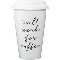 Travel Mug Will Work for Coffee ❤ liked on Polyvore featuring home, kitchen & dining, drinkware, fillers, food, drinks, food and drink, text, embellishment and phrase