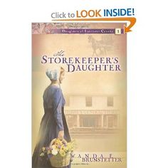 The Storekeeper's Daughter (Wanda E. Brunstetter)  Really on an Amish book kick right now...these are great!