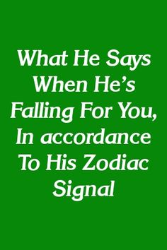 What He Says When He's Falling For You, In accordance To His Zodiac Signal by alleypets.gq quotes What He Says When He's Falling For You, In accordance To His Zodiac Signal by alleypets. Zodiac Sign Facts, My Zodiac Sign, Astrology Signs, Zodiac City, Zodiac Love, Love Will Find You, How To Find Out, Relationship Rules, Relationships Love