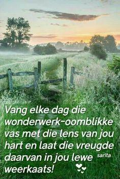 Lekker Dag, Goeie Nag, Goeie More, Afrikaans Quotes, More Images, Life Lessons, Good Morning, Outdoor, Inspiration