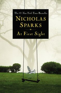 At First Sight by Nicholas Sparks (Sept. 2012)