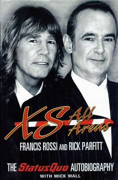 Francis Rossi and Rick Parfitt with Mick Wall - XS All Areas: The Status Quo Autobiography