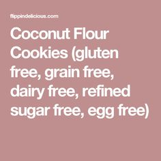 Coconut Flour Cookies (gluten free, grain free, dairy free, refined sugar free, egg free)