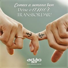 Que sua semana seja repleta de felicidade e amor. Deixe transbordar!  www.adaosex.com.br
