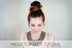 for those always asking how to do this, here is a great tutorial...Messy Top Knot