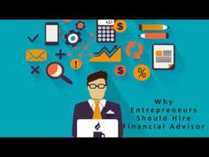 Why Entrepreneurs Should Hire Financial Advisor