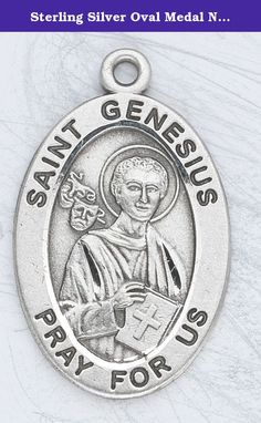 """Sterling Silver Oval Medal Necklace Patron Saint St. Genesius with 20"""" Stainless Steel Chain in Gift Box. Catholic Saint Genesius Patron Saint of Actors, Epilepsy, Musicians, Printers, Secretaries, Stenographers, Theatrical Performers, Comedians, Dancers, Dance Instructors, Lawyers,. Comes Genuine Rhodium Plated Stainless Chain, 1/2"""" x 7/8""""."""