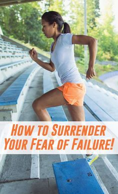 How to Surrender Your Fear of Failure!