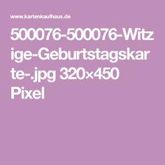 500076-500076-Witzige-Geburtstagskarte-.jpg 320×450 Pixel