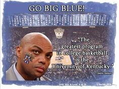 """The great program in college basketball is the University of Kentucky."""