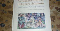 Verdadera historia del perro Salomón, de Miguel Fernández Pacheco. (VERDE)