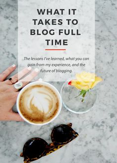 What it takes to blog Full time - the lessons I've learned, what you can gain from my experience, and the future of blogging.