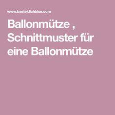 Ballonmütze , Schnittmuster für eine Ballonmütze