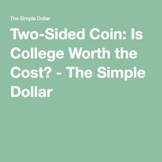 is the cost of college worth the The total cost of going to college means more than tuition, fees, and books it also includes an opportunity cost which equals at least four years of missed wages and advancements from a full-time job--about $49,000 for a 4-year degree and $20,000 for a 2-year degree.