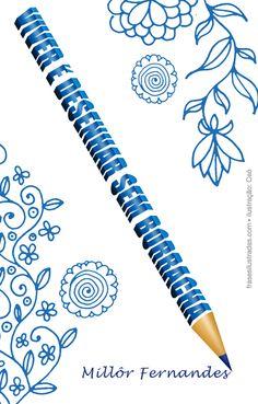 Escreva com caneta, não apague a história da sua história!