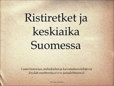 Ristiretket ja keskiaika Suomessa> History Of Finland, Medieval Crafts, Middle Ages, Tattoo Quotes, Teaching, Education, School Stuff, Study, Languages