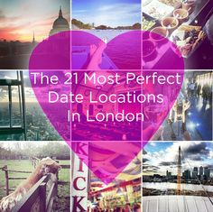The 21 Loveliest Places To Go For A Date In London.