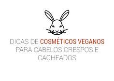 Dicas de cosméticos veganos para cabelos | Cacheia!