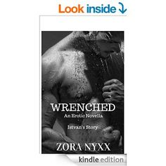 WRENCHED: Istvan's Story (Truth & Lies Book 1) - Kindle edition by Zora Nyxx. Literature & Fiction Kindle eBooks @ Amazon.com.