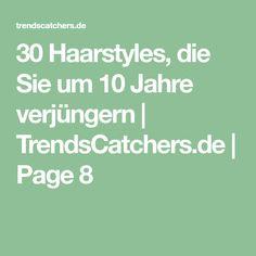 30 Haarstyles, die Sie um 10 Jahre verjüngern | TrendsCatchers.de | Page 8 Math Equations, Getting Older, 10 Years, Bobbed Haircuts, Hair Makeup, Christmas Decorations, Finger Food, Gown Dress