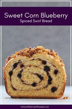Sweet Corn Blueberry Spiced Swirl Bread   National Festival of Breads