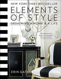Elements of Style: Designing a Home & a Life by Erin Gates https://www.amazon.co.uk/dp/1476744874/ref=cm_sw_r_pi_dp_tpBrxb23FPANR