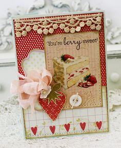 """Minus the cake...Love the strawberry with the """"You're Berry Sweet"""" stuff.  :)"""