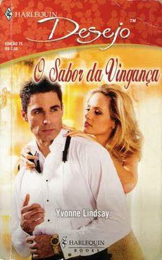 Meus Romances Blog: O Sabor Da Vingança - Yvonne Lindsay - Harlequin D...