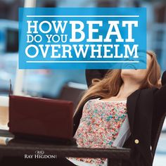 If you are feeling overwhelmed, this will absolutely help you - http://rayhigdon.com/handle-feeling-overwhelmed-network-marketer/