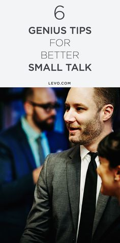 Here are six tips to help you master the art of small talk—and never feel awkward again. @levoleague www.levo.com