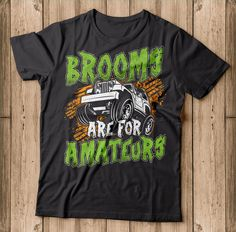 Brooms Are For Amateurs Funny Halloween Shirt Makes a great gift for halloween Broomsticks are so last year, Best Halloween costume for Adventure, Off Roading adventure enthusiast and drivers. Do you love to celebrate the All Saints' Eve on October Cool Halloween Costumes, Halloween 2018, Funny Halloween, Halloween Shirt, 4x4, Saints, Great Gifts, October, Adventure