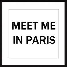 Ganbaroo loves these words Meet me in Paris ❥
