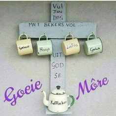 Wooden Signs With Sayings, Goeie More, Special Quotes, Ginger Beer, Afrikaans, Good Morning Quotes, Diy And Crafts, Prayers, Projects To Try