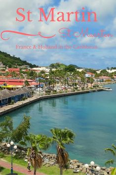 The Caribbean island of St Martin / Sint Maarten is shared between France and the Netherlands