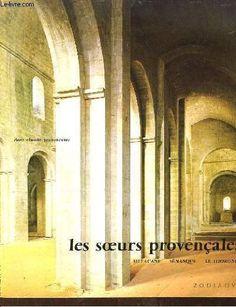 Amazon.fr - Les Soeurs provençales : Silvacane, Sénanque, Le Thoronet (Les Travaux des mois) - Claude Jean-Nesmy - Livres