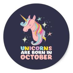 Unicorns Are Born In October Cute Birthday Girl Classic Round Sticker - girl gifts special unique diy gift idea