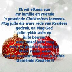 Christmas Messages, Christmas Quotes, Christmas Wishes, Christmas Time, Christmas Bulbs, Merry Christmas, Xmas, Afrikaanse Quotes, Beautiful Prayers