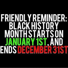 Black History (I posted this but y'all need to stop being mad about Black History month being in February. It's all right. Yes I can learn Black history any time, but I like a concentrated time to share what I know with others. Plus, the creation of Black history month, nee' Negro history week, in February is a big part of Black history itself).