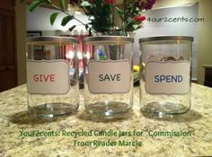 Use recycled candle jars for commission/allowance.  Love the idea of you not spending any money on the jars that will teach your children how to manage their own money!