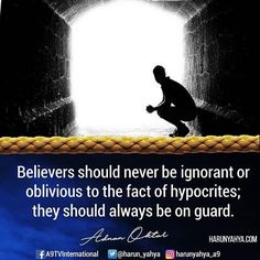 #Believers should never be ignorant or oblivious to the fact of #hypocrites; they should always be on guard.  #tv #broadcast en.a9.com.tr #islam #God #quran #Muslim #books #adnanoktar #istanbul #islamicquote #quote #love #Turkey #art#artistic #fashion #music #luxury#travel #nature #photoshoot #photooftheday #worldwide #london #newyork #washington