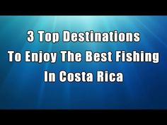 3 Top Destinations To Enjoy The Best Fishing In Costa Rica | This video cover the 3 popular ares in Costa Rica where fishing is a popular activity. Get your gear and go charter a boat and have fun!