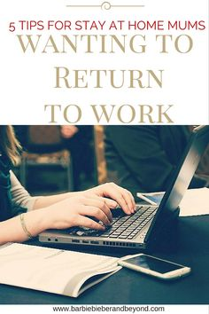 """5 Tips For Stay At Home Mums Wanting To Return To Work. What new skills have you learnt while being at home. Your """"Mum"""" skills maybe more valuable than you thought!"""