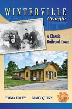 Winterville, Georgia: A Classic Railroad Town by Emma Foley (BBA '08) and Mary Quinn