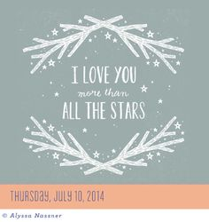 July 10, 2014 ~ I LOVE YOU more than ALL THE STARS - Today is Going To Be A Great Day! Calendar ~  #AlyssaNassner #page-a-day