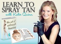 Learn how to spray tan! Airbrush spray tanning training with Supermodel Bronzer Katie Quinn, owner of Kona Tanning Company, celebrity airbrush tanner and body makeup artist. For Spray Tanners, Makeup Artists, Estheticians, Hair Stylists, Cosmetologists, Manicurists, Massage Therapists, and Salons & Spas to easily add spray tanning to their menu of services. Happy Tanning!  | Order at ArtOfAirbrushTanning.com
