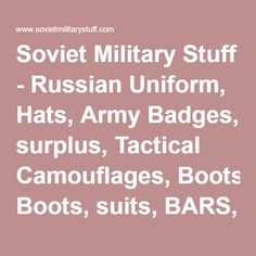Soviet Military Stuff - Russian Uniform, Hats, Army Badges, surplus, Tactical Camouflages, Boots, suits, BARS, SSO SPOSN, airsoft store
