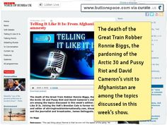 The death of the Great Train Robber Ronnie Biggs, the pardoning of the Arctic 30 and Pussy Riot and David Cameron's visit to Afghanistan are among the topics discussed in this week's show.