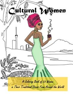 A super neat Coloring Book of 23 Women in Their Traditional Dress From Around the World!